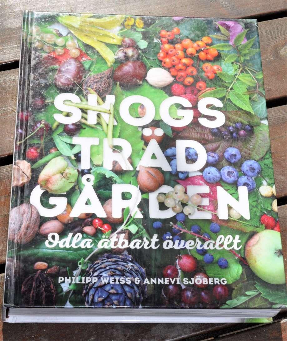 """Boken """"Skogsträdgården. Odla ätbart överallt."""""""
